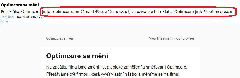 Zde je vidět, jak newsletter od Optimcore.com odchází z úplně jiné domény (jde o MailChimp) (s takovou adresou bohužel odesilatel pro příjemce nepůsobí příliš důvěryhodně)
